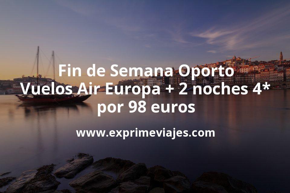 Fin de Semana en Oporto: vuelos con Air Europa + hotel 4* centro por 98euros