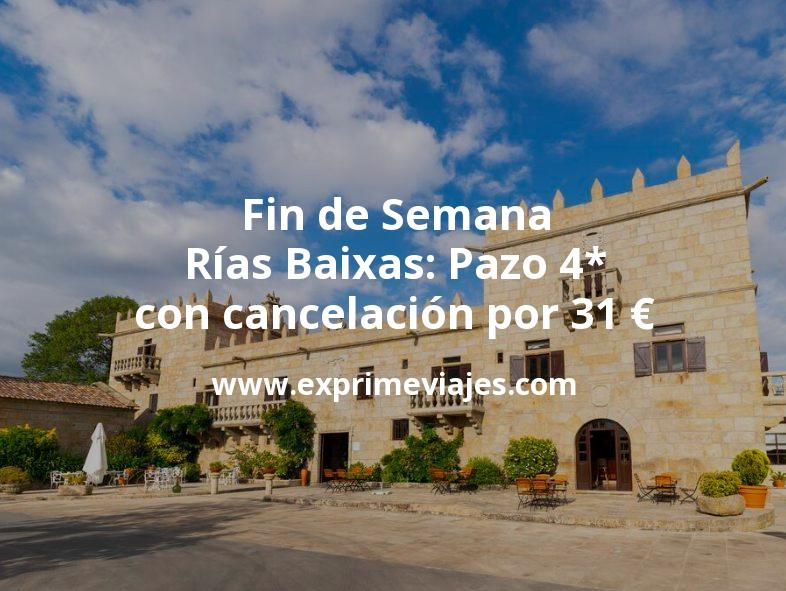Fin de Semana Rías Baixas: Pazo 4* con cancelación por 31€ p.p/noche