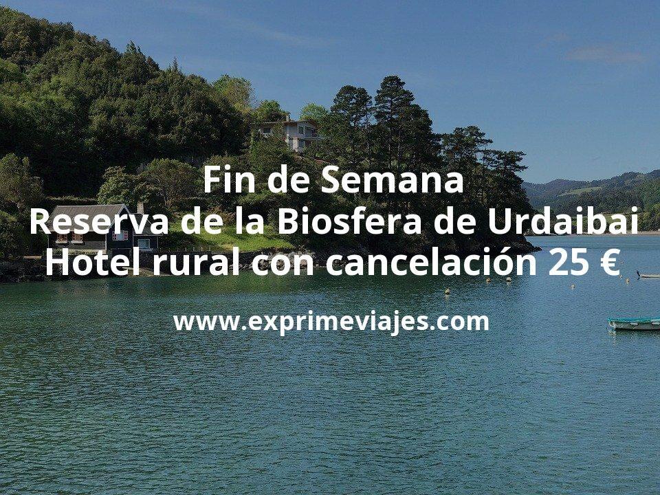 Fin de semana Reserva de la Biosfera de Urdaibai: Hotel rural con cancelación por 25€ p.p/noche
