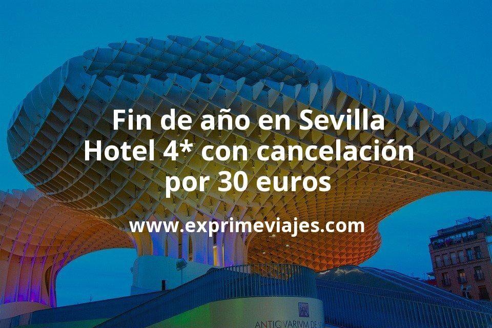 Fin de año en Sevilla: Hotel 4* con cancelación por 30€ p.p/noche
