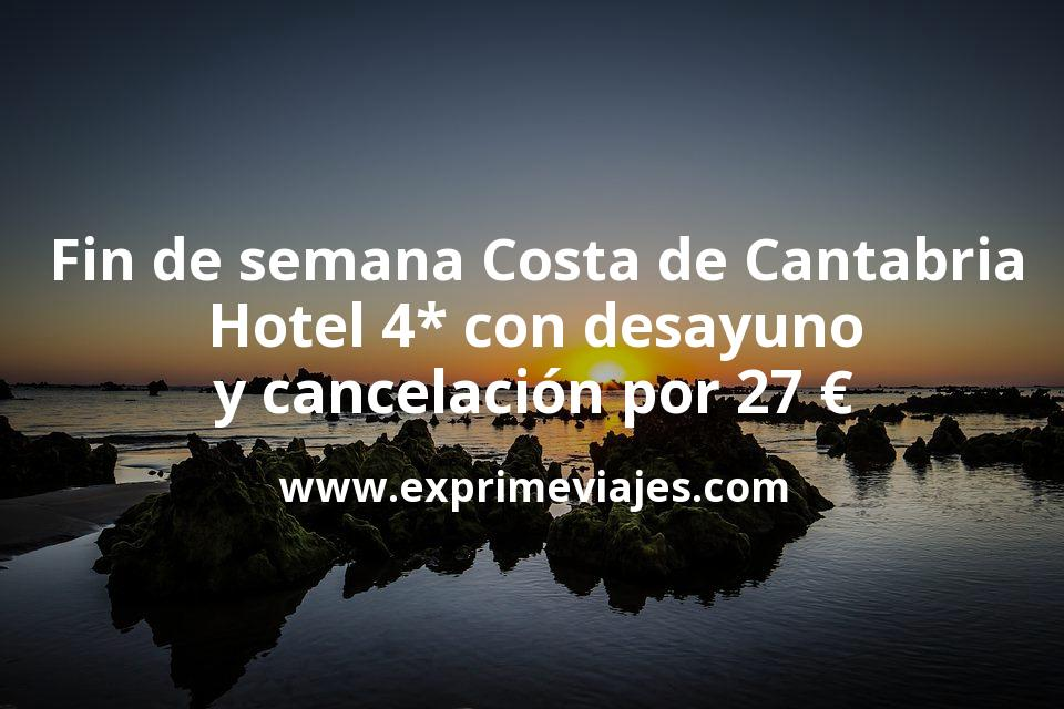 Fin de semana Costa de Cantabria: Hotel 4* con desayuno y cancelación por 27€ p.p/noche