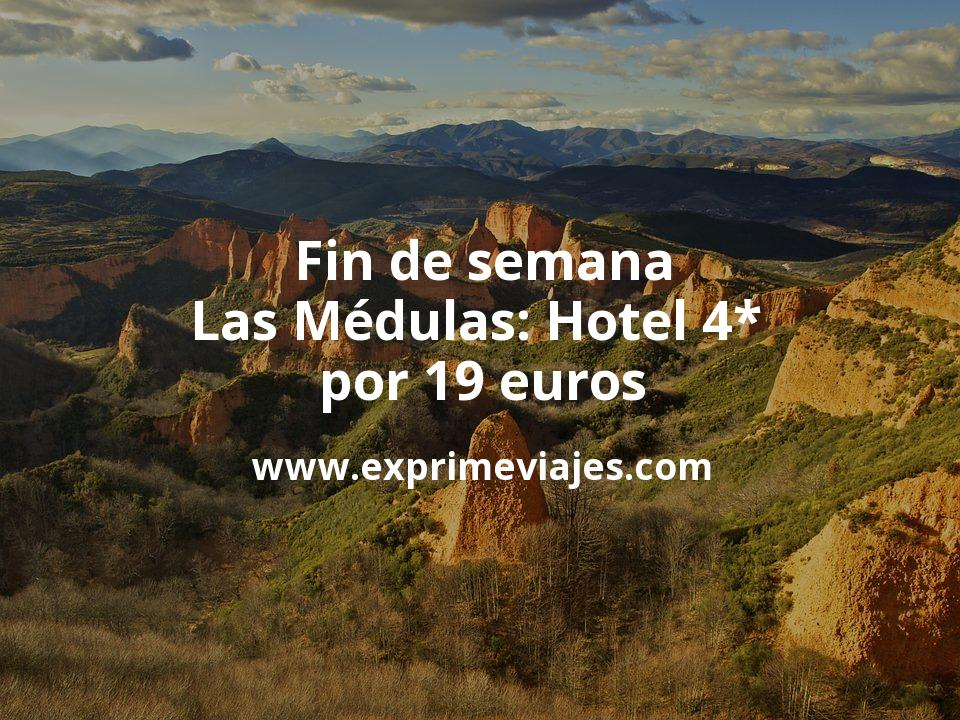 Fin de semana en Las Médulas: Hotel 4* por 19€ p.p/noche