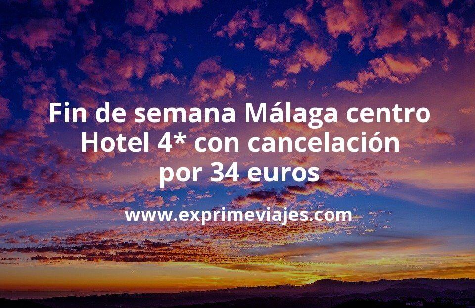 Fin de semana Málaga centro: Hotel 4* con cancelación por 34€ p.p/noche