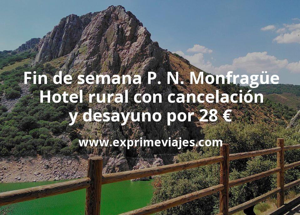 Fin de semana P. N. Monfragüe: Hotel rural con cancelación y desayuno por 28€ p.p/noche
