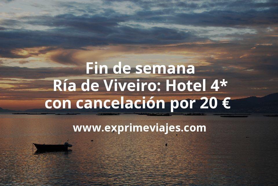 Fin de semana Ría de Viveiro: Hotel 4* con cancelación por 20€ p.p/noche