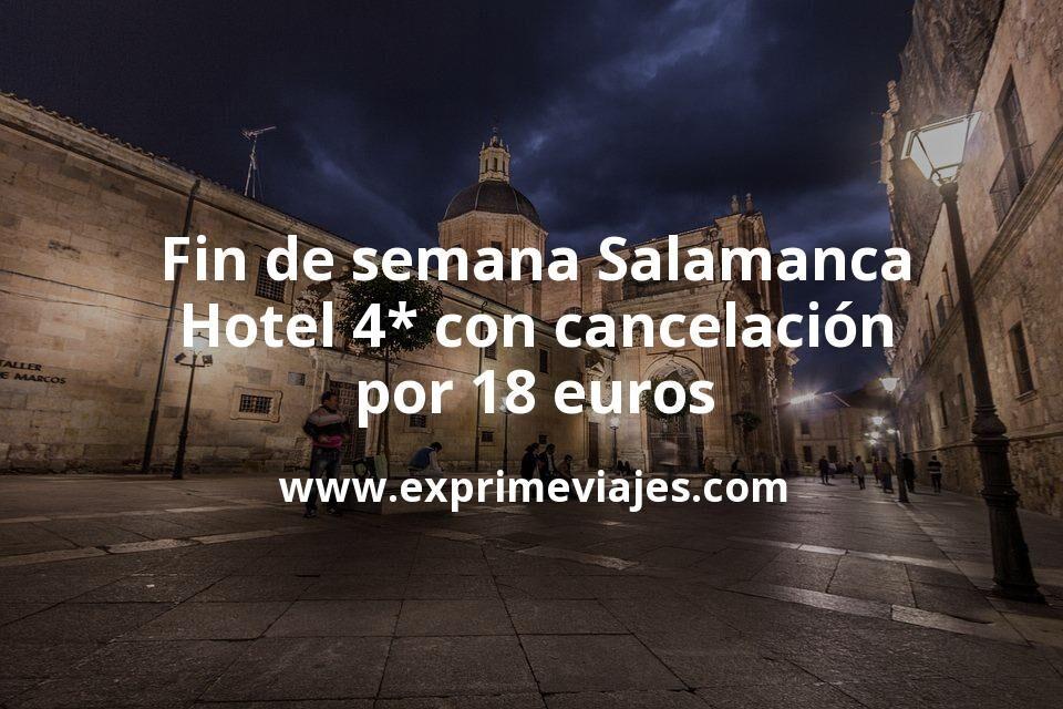 ¡Chollazo! Fin de semana Salamanca: Hotel Boutique 4* con cancelación por 18€ p.p/noche