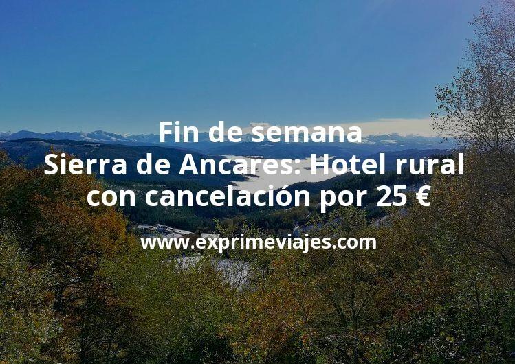 Fin de semana en la Sierra de Ancares: Hotel rural con cancelación por 25€ p.p/noche