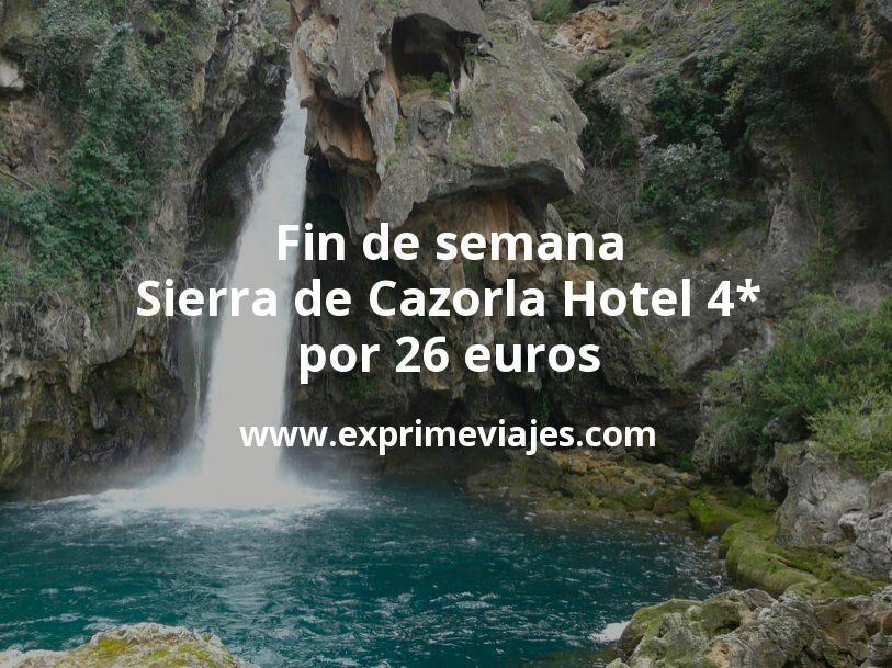 Fin de semana Sierra de Cazorla: Hotel 4* por 26€ p.p/noche