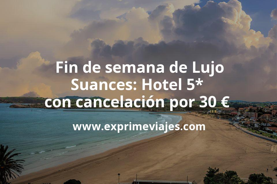 Fin de semana de Lujo en Suances: Hotel 5* con cancelación por 30€ p.p/noche