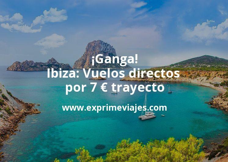 ¡Ganga! Ibiza: Vuelos directos por 7euros trayecto