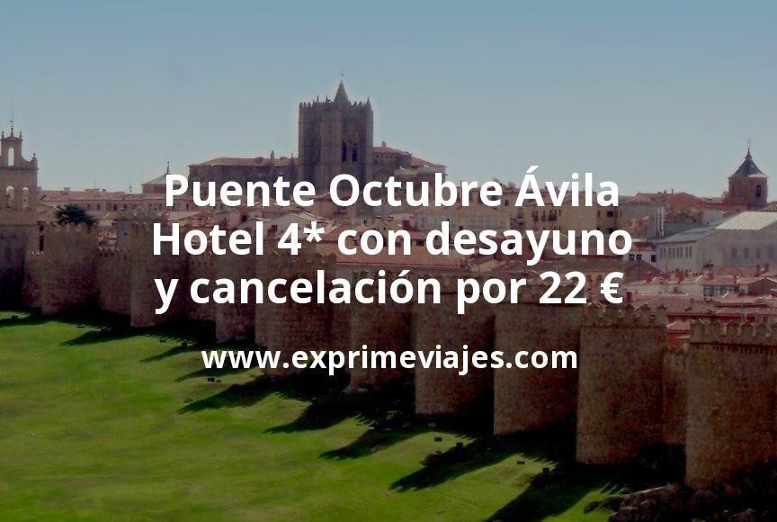 Puente Octubre Ávila: Hotel 4* con desayuno y cancelación por 22€ p.p/noche