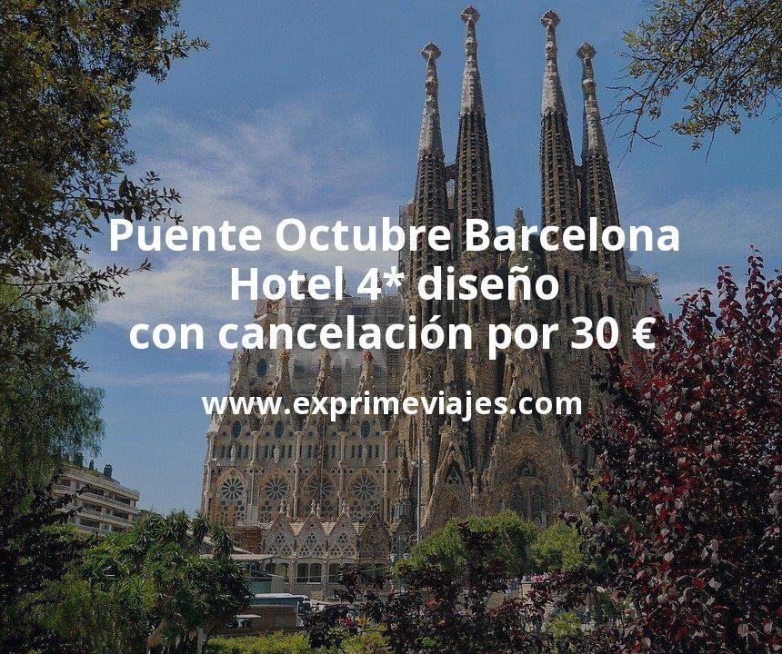 Puente Octubre Barcelona: Hotel 4* diseño con cancelación por 30€ p.p/noche