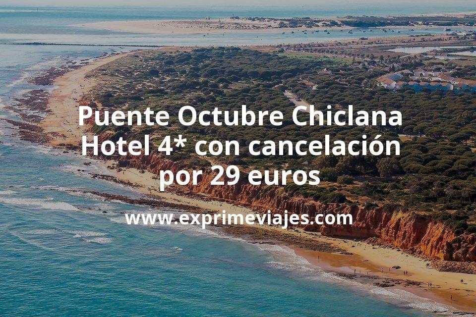 Puente Octubre Chiclana: Hotel 4* con cancelación por 29€ p.p/noche
