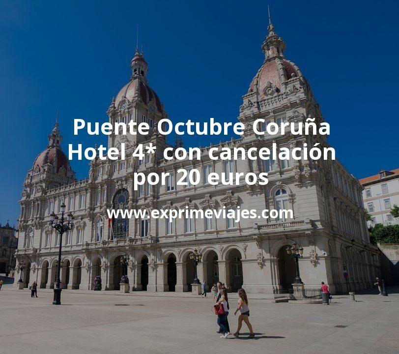 Puente Octubre Coruña: Hotel 4* con cancelación por 20€ p.p/noche