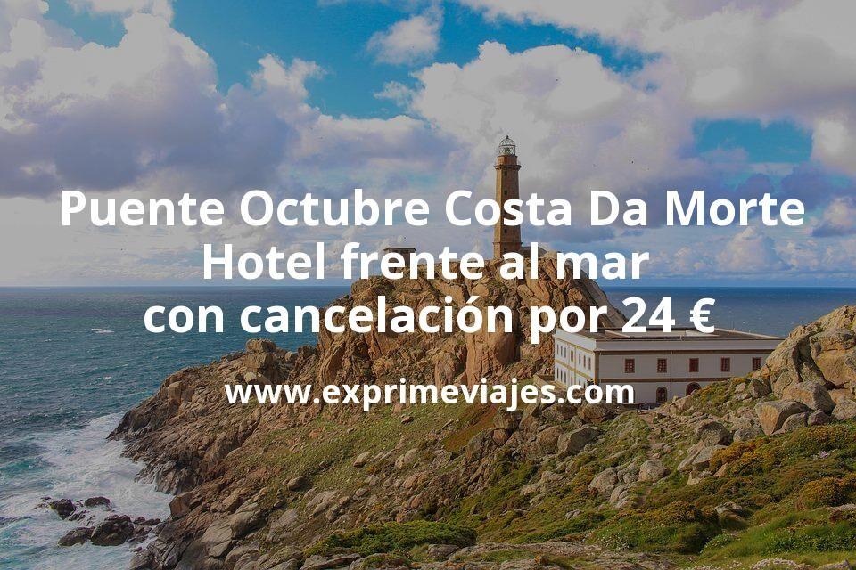 Puente Octubre Costa Da Morte: Hotel frente al mar con cancelación por 24€ p.p/noche