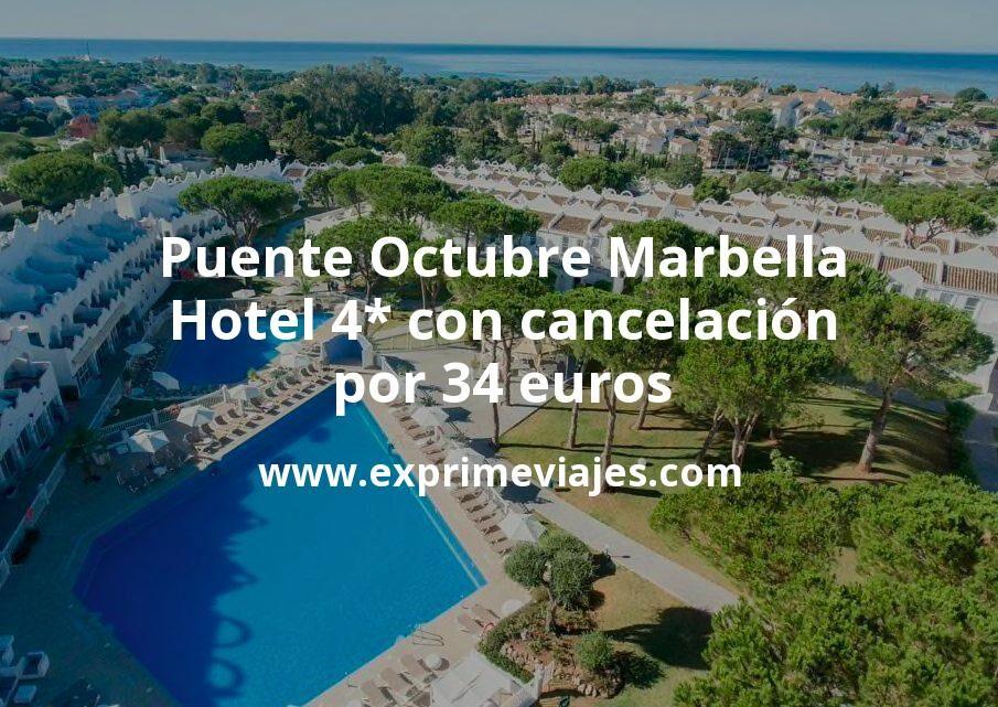 Puente Octubre Marbella: Hotel 4* con cancelación por 34€ p.p/noche