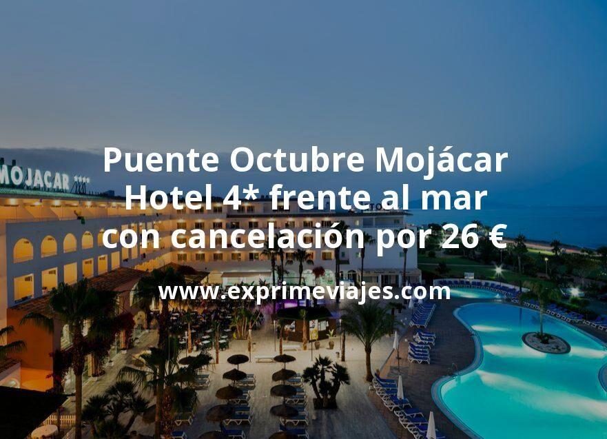 Puente Octubre Mojácar: Hotel 4* frente al mar con cancelación por 26€ p.p/noche