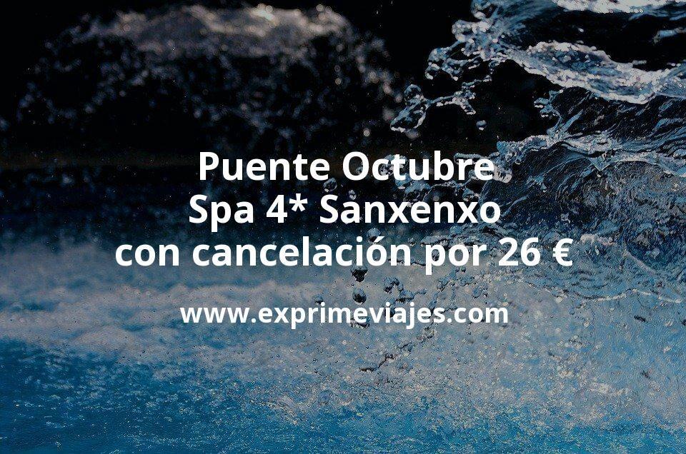 Puente Octubre: Spa 4* Sanxenxo con cancelación por 26euros p.p/noche