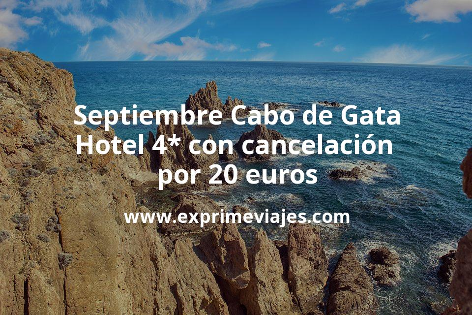 Septiembre Cabo de Gata: Hotel 4* con cancelación por 20€ p.p/noche