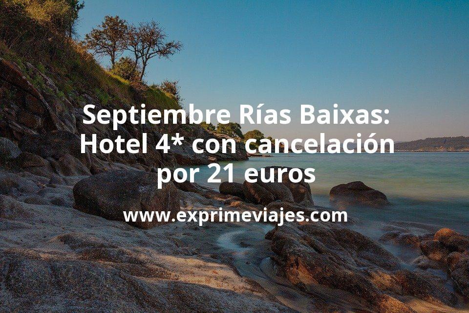 ¡Chollazo! Septiembre Rías Baixas: Hotel 4* con cancelación por 21€ p.p/noche