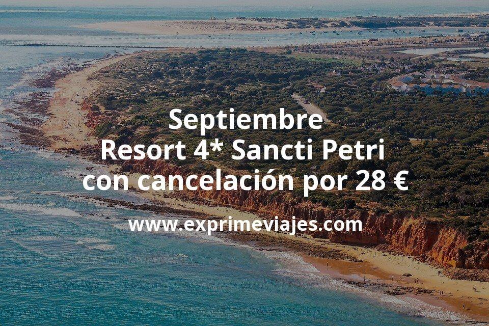 ¡Wow! Septiembre: Resort 4* Sancti Petri con cancelación por 28€ p.p/noche
