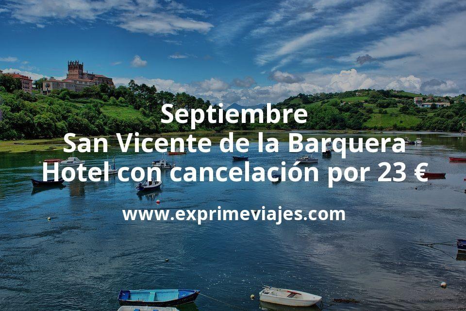 Septiembre San Vicente de la Barquera: Hotel con cancelación por 23€ p.p/noche