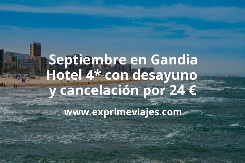 Septiembre en Gandia: Hotel 4* con desayuno y cancelación por 24€ p.p/noche