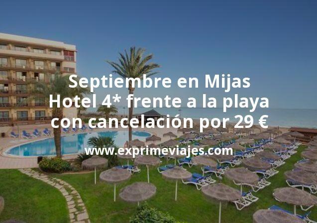 Septiembre en Mijas: Hotel 4* frente a la playa con cancelación por 29€ p.p/noche