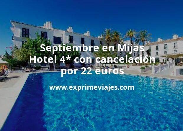 ¡Chollo! Septiembre en Mijas: Hotel 4* con cancelación por 22€ p.p/noche