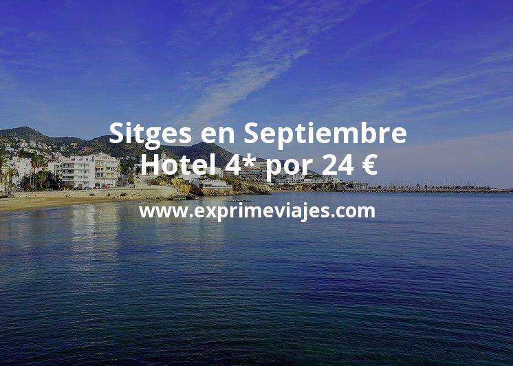 Sitges en Septiembre: Hotel 4* por 24€ p.p/noche