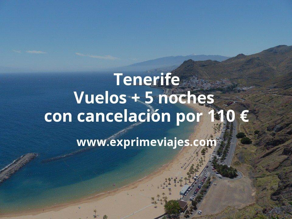 ¡Chollo! Tenerife: Vuelos + 5 noches con cancelación por 110euros