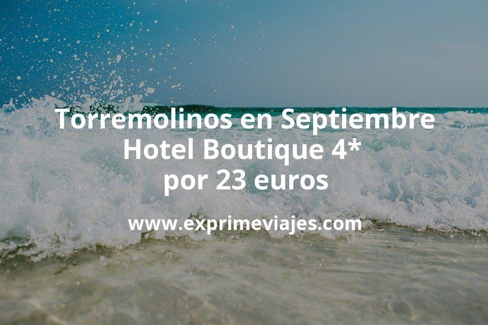 Torremolinos en Septiembre: Hotel Boutique 4* por 23€ p.p/noche