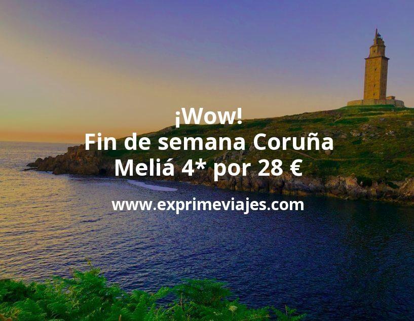 ¡Wow! Fin de semana Coruña: Meliá 4* por 28€ p.p/noche
