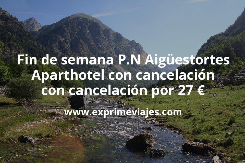 Fin de semana en el P.N Aigüestortes: Aparthotel con cancelación por 27€ p.p/noche