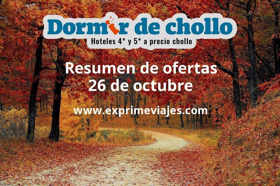 Resumen de ofertas de Dormir de Chollo – 26 de octubre
