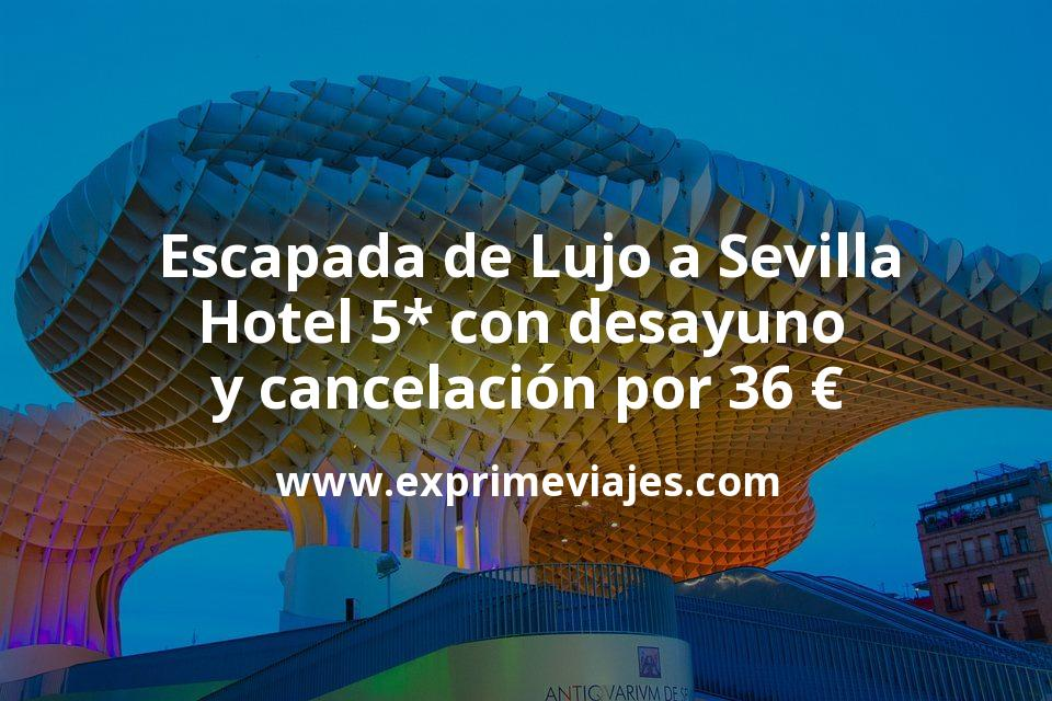 Escapada de Lujo a Sevilla: Hotel 5* con desayuno y cancelación por 36€ p.p/noche