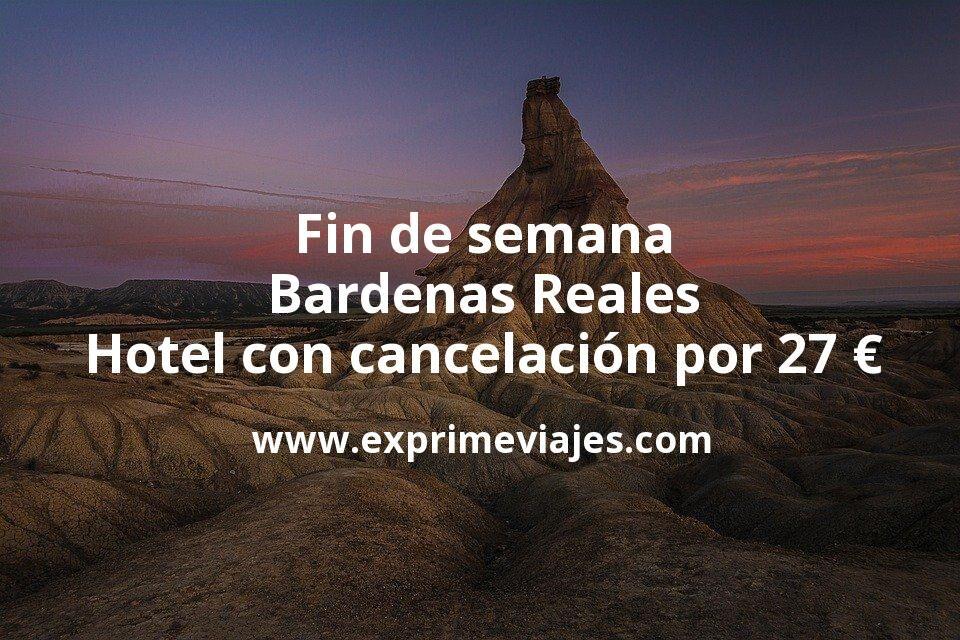 Fin de semana Bardenas Reales: Hotel con cancelación por 27€ p.p/noche