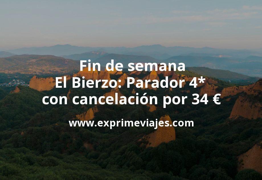 Fin de semana en El Bierzo: Parador 4* con cancelación por 34€ p.p/noche