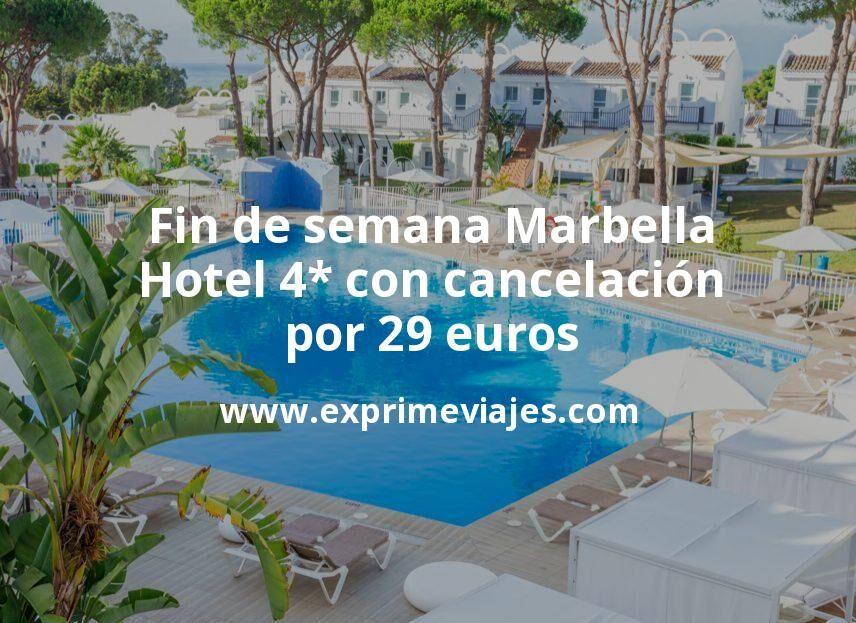 Fin de semana Marbella: Hotel 4* con cancelación por 29€ p.p/noche