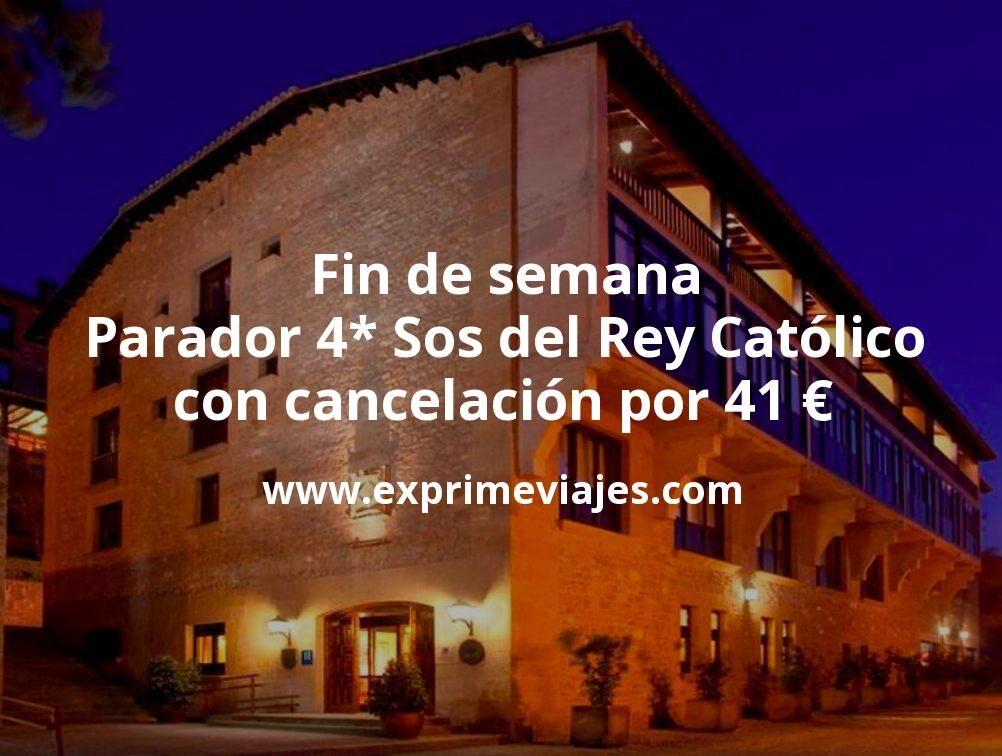 Fin de semana: Parador 4* Sos del Rey Católico con cancelación por 41€ p.p/noche