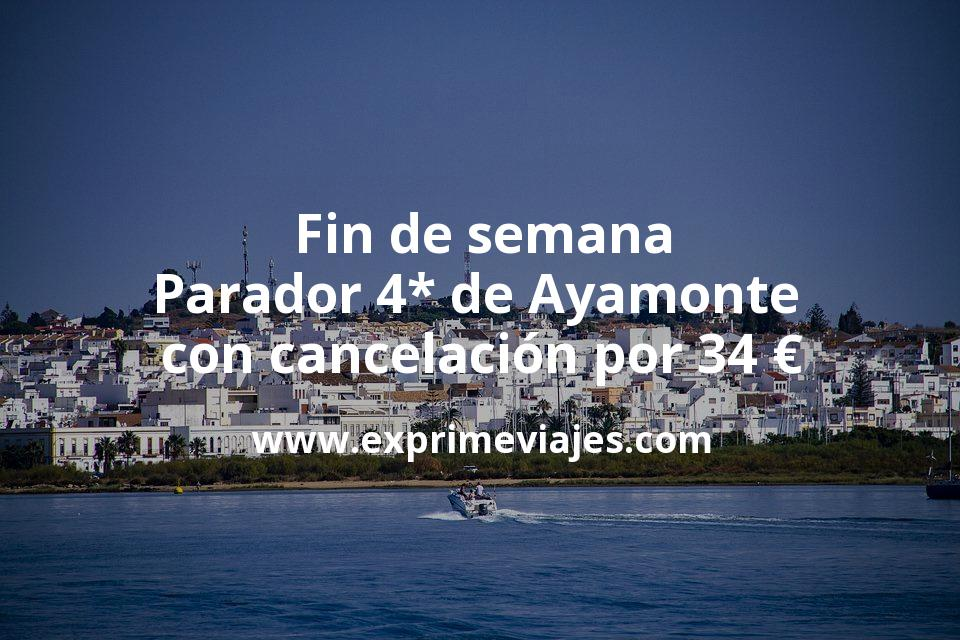 Fin de semana: Parador 4* de Ayamonte con cancelación por 34€ p.p/noche