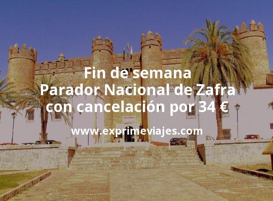 Fin de semana Parador Nacional de Zafra con cancelación por 34€ p.p/noche