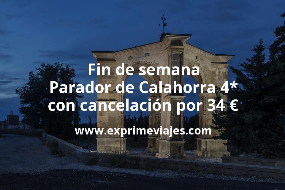 Fin de semana Parador de Calahorra 4* con cancelación por 34€ p.p/noche