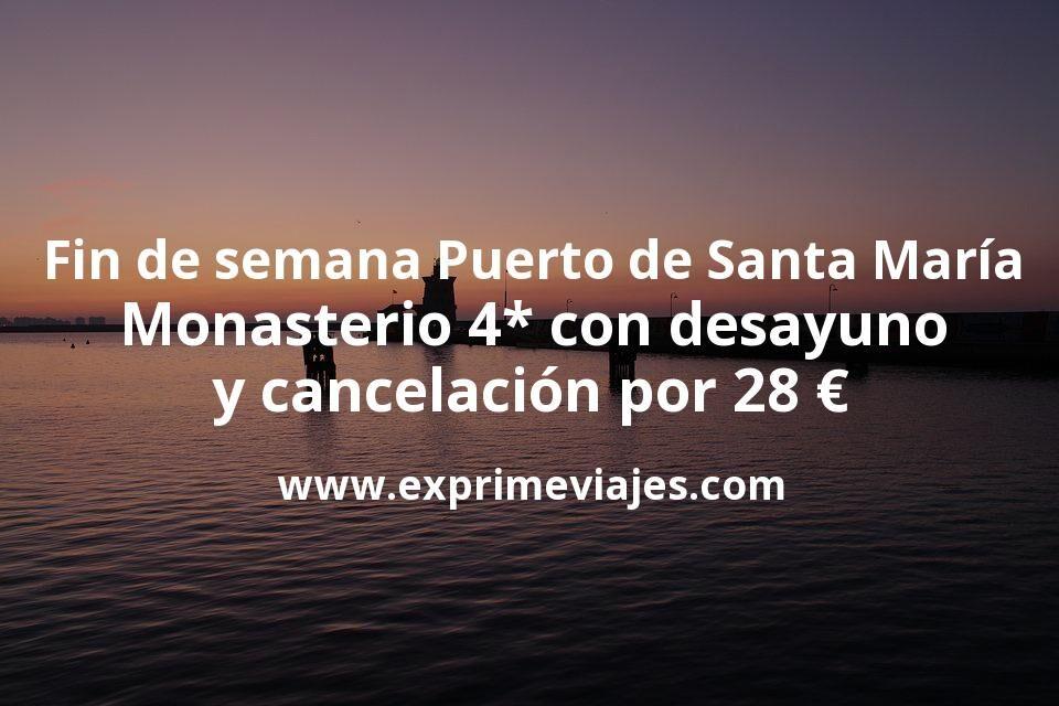 Fin de semana Puerto de Santa María: Monasterio 4* con desayuno y cancelación por 28€ p.p/noche