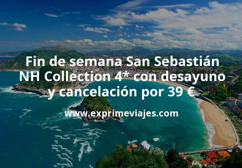 Fin de semana San Sebastián: NH Collection 4* con desayuno y cancelación por 39€ p.p/noche
