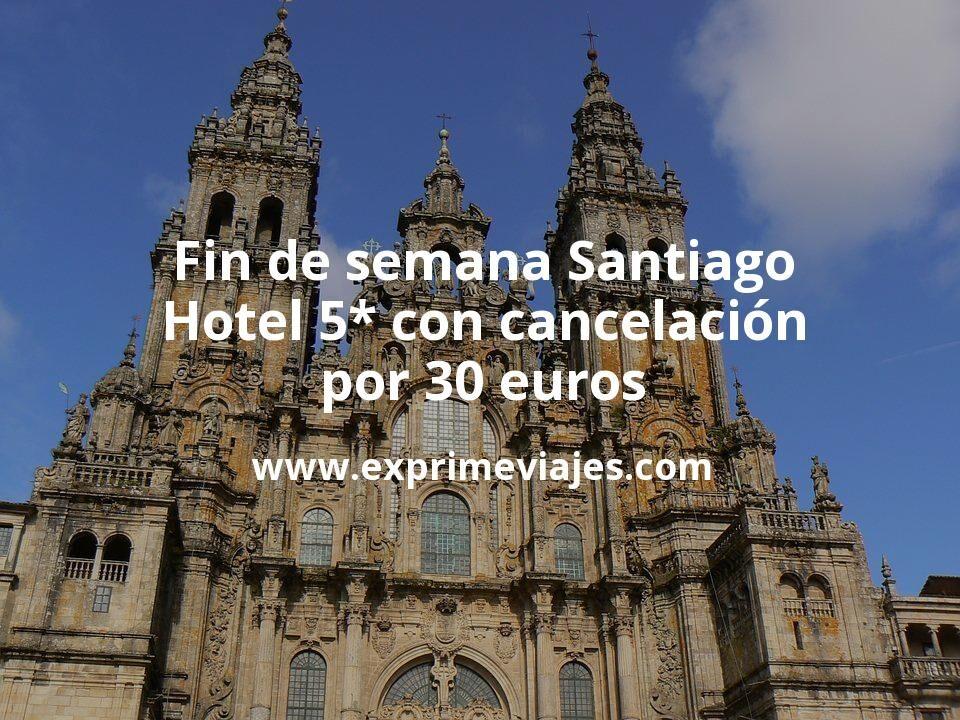 ¡Chollo! Fin de semana Santiago: Hotel 5* con cancelación por 30€ p.p/noche