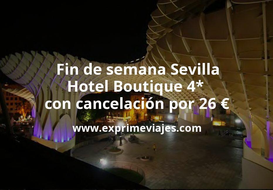 Fin de semana Sevilla: Hotel Boutique 4* con cancelación por 26€ p.p/noche