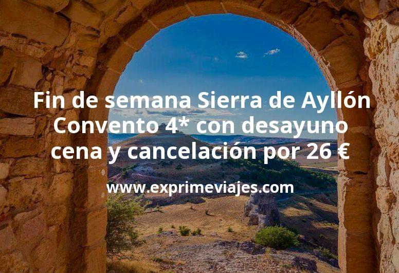 Fin de semana Sierra de Ayllón: Convento 4* con desayuno, cena y cancelación por 26€ p.p/noche
