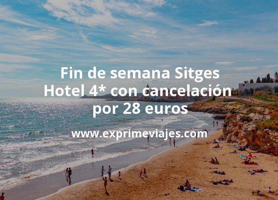 Fin de semana Sitges: Hotel 4* con cancelación por 28€ p.p/noche