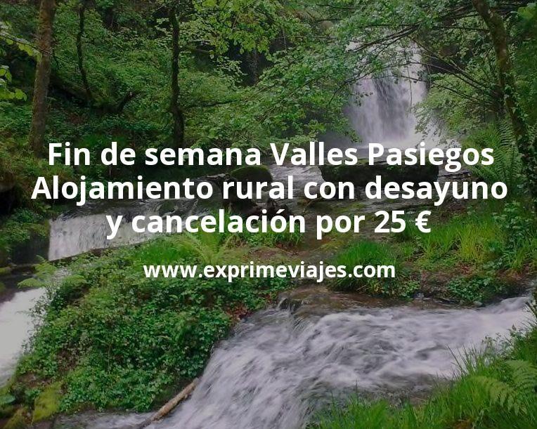 Fin de semana en los Valles Pasiegos: Alojamiento rural con desayuno y cancelación por 25€ p.p/noche